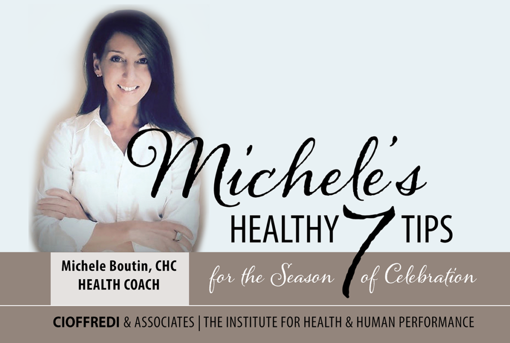 Seven holiday celebration health tips from Health Coach Michele Boutin, CHC